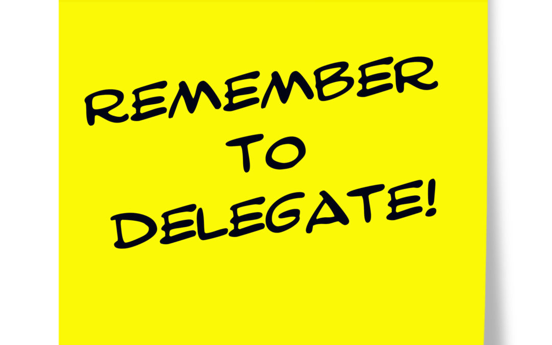 Effective delegation means letting go!